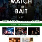 6月21日堺東Goith  Ailet Records presents「MATCH the BAIT vol.7 -Goith 15th Anniversary-」