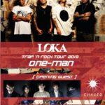 6月28日アメリカ村 DROP  LOKA「TRAP'N ROCK TOUR 2019 ONE-MAN」!