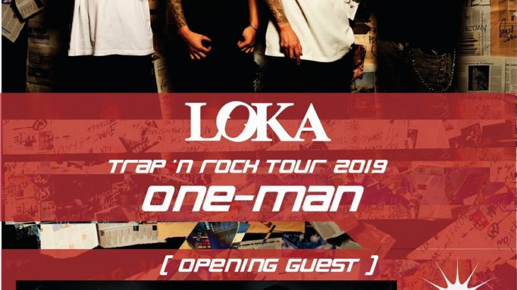 6月28日アメリカ村 DROP  LOKA「TRAP'N ROCK TOUR 2019 ONE-MAN」!