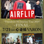 7月21日心斎橋VARON Friends In My Journey Tour 2019 東名阪FINAL