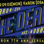 """9月2日心斎橋VARON VARON x CGH PRESENTS.The DEAD -New Side Chapter 3rd EP""""EMBER""""Release Tour & SHINSAIBASHI VARON 7TH ANNIVERSARY –"""