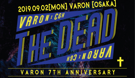 "9月2日心斎橋VARON VARON x CGH PRESENTS.The DEAD -New Side Chapter 3rd EP""EMBER""Release Tour & SHINSAIBASHI VARON 7TH ANNIVERSARY –"