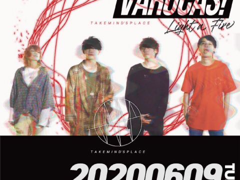 6/9心斎橋VARON VAROCAS! x Take mind`s place 「Light a Fire」