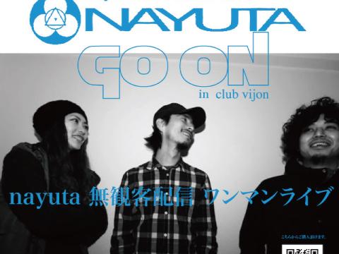 7/2北堀江club vijon【GO ON】-nayuta無観客配信onaman LIVE-