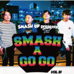 2020.7.25心斎橋VARON『SMASH A GO GO vol.18』 -Smash up ONE MAN SHOW-